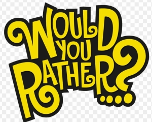 118-1181613_would-you-rather-would-you-rather-png